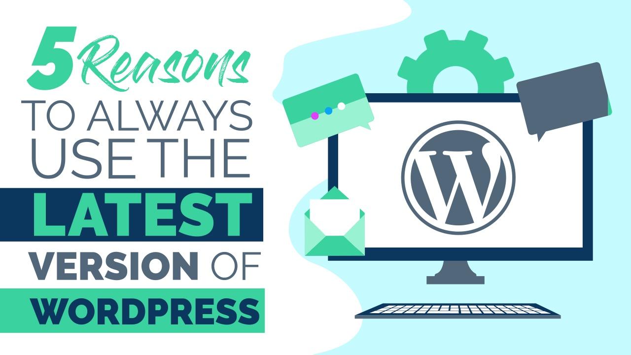 reasons use latest version wordpress