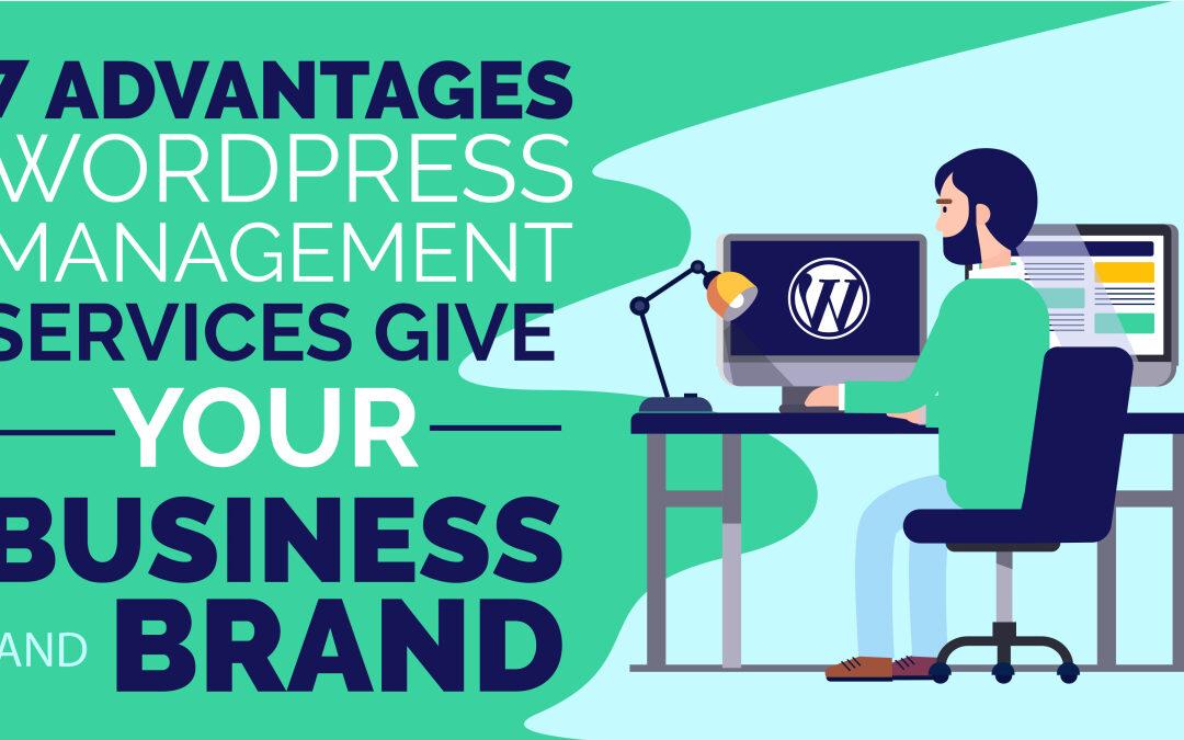 7 Advantages WordPress Management Services Give Your Business