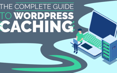 The Complete Guide to WordPress Caching