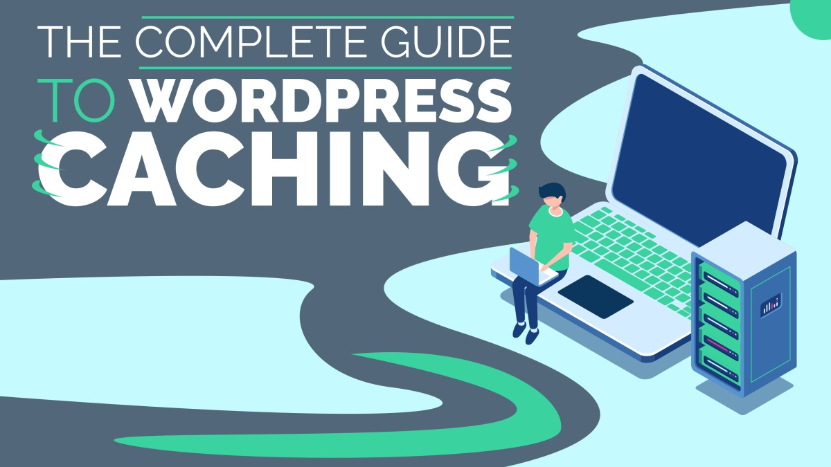 complete guide WordPress caching