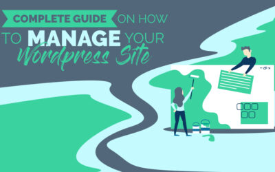 Complete Guide on How to Manage Your WordPress Site