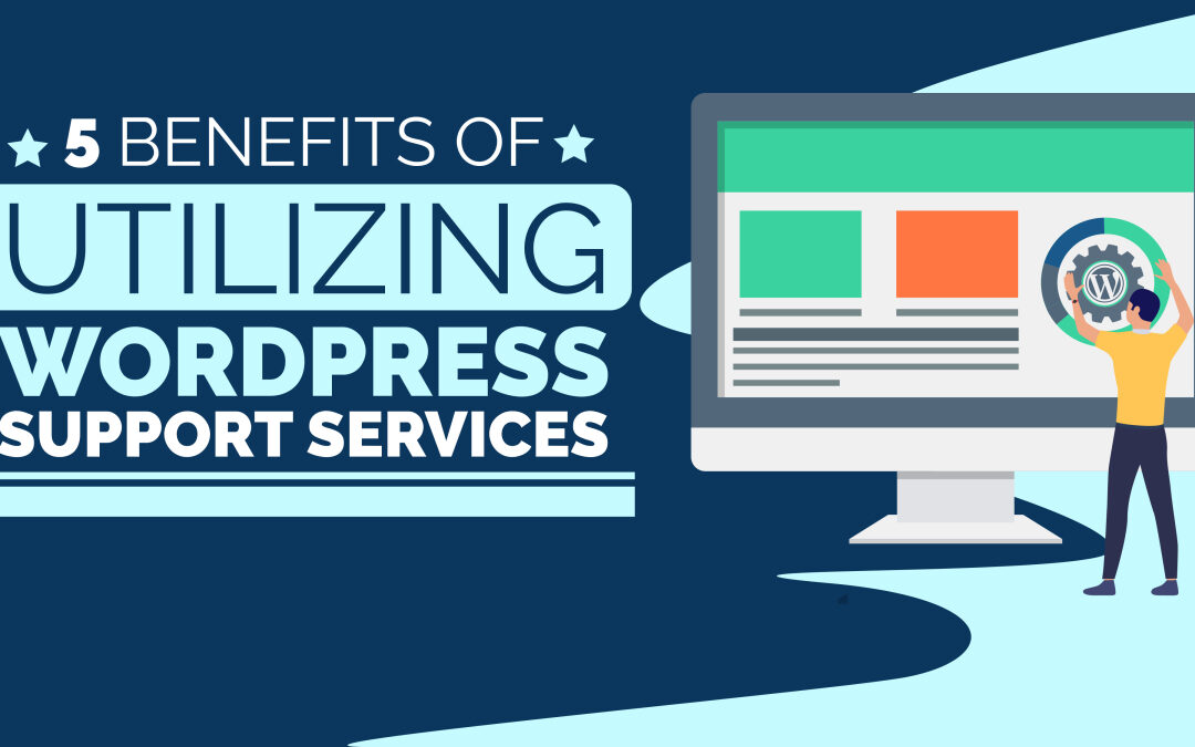 5 Benefits of Utilizing WordPress Support Services