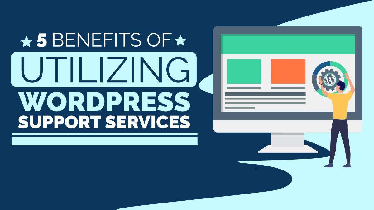 benefits utilizing WordPress support services