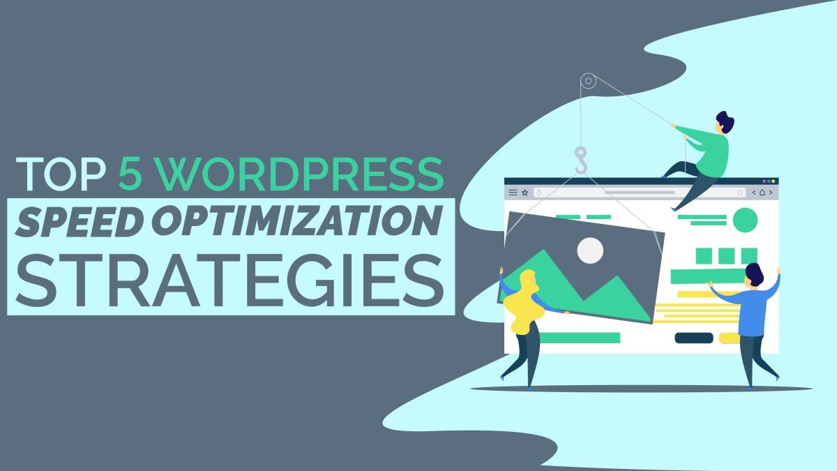 top WordPress speed optimization strategies